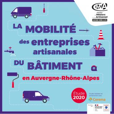 Etude mobilité des entreprises artisanales du bâtiment en Auvergne-Rhône-Alpes